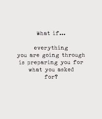 """RT @JeremyAckner: """"What if.. everything you are going through is preparing you for what you asked for?"""" - ctto  #jeremy #ackner #jeremyackner #positivequotes #motivationalquotes #inspirationalquotes #positivity #motivation #inspiration #determination …<br>http://pic.twitter.com/O3PCxSTXAp"""