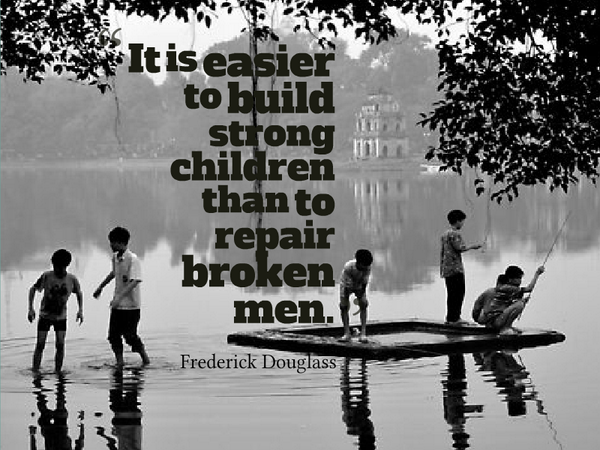 It is easier to build strong children than to repair broken men. - Frederick Douglass #quote #wednesdaywisdomhttps://reinventimpossible.com #