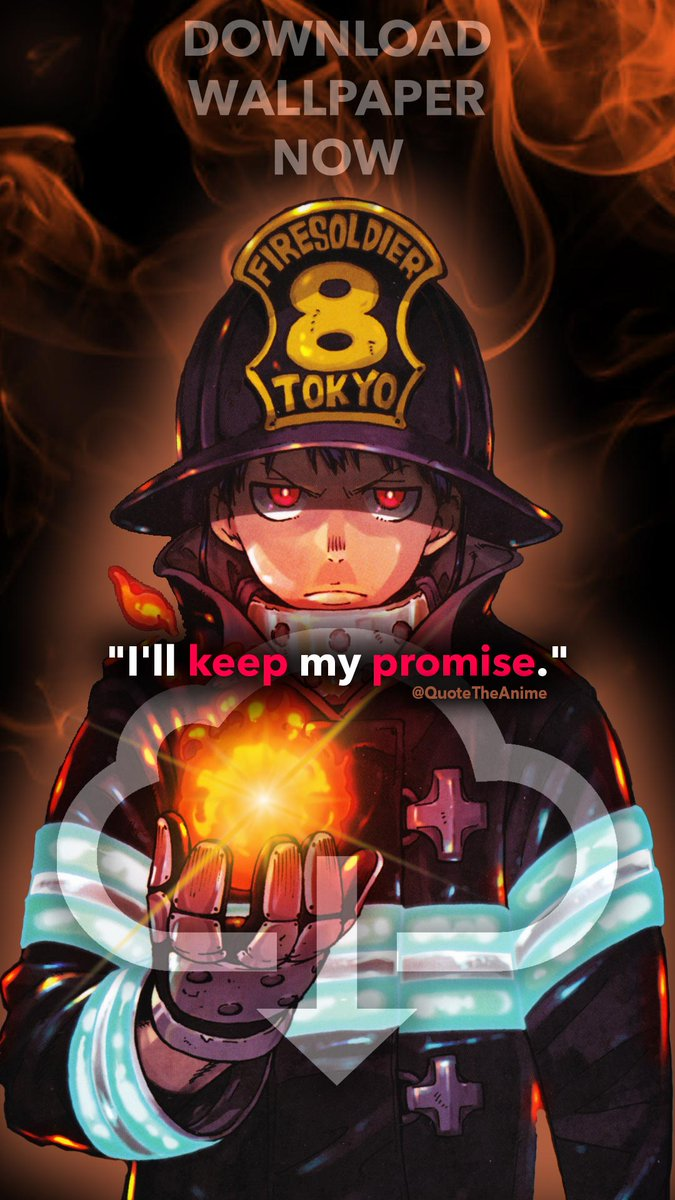 Quote The Anime On Twitter I Ll Keep My Promise Shinra Kusakabe Quotes Fire Force Wallpaper Shinra Wallpaper Shinra Kusakabe Enen No Shuboutai Https T Co Exjm6i1z9r Https T Co 6n3ko7hajv By chance you are able to assemble a tamaki kotatsu anime fire force with its obvious nekomata animation that i pay you an honest price let me know if you can make it better than. i ll keep my promise shinra kusakabe