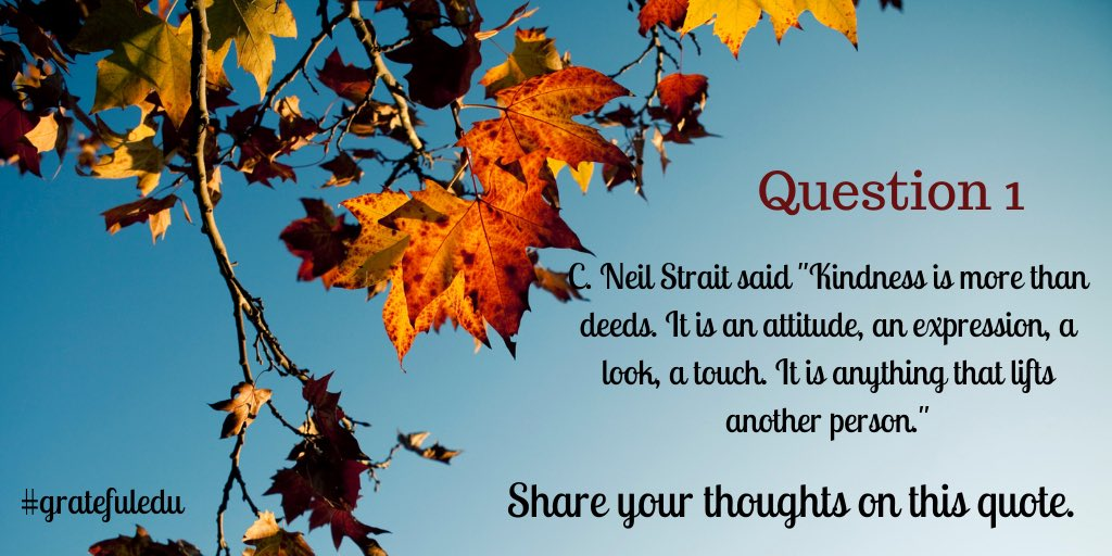 Question 1: Read the quote by Neil Strait and share your thoughts on how this applies to you. #gratefuledu