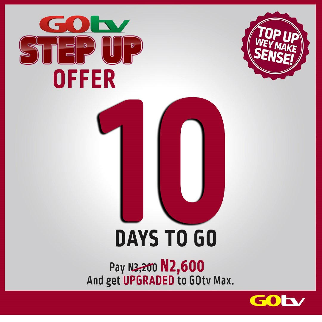 GOGetters, just 10 more days to go.... Step Up to GOtv Max for N2600 only. Offer ends 31 October, 2019. Stay connected to GOtv. #GOtvStepUp