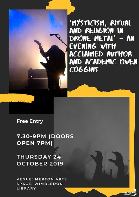 Join acclaimed author and academic Owen Coggins at Merton Arts Space #Wimbledon for an intimate talk about his research on Mysticism, Ritual and Religion in Drone Metal, including displays and sound demonstrations. Thursday 24 October, 7.30-9.00pm, free event! #music #drone