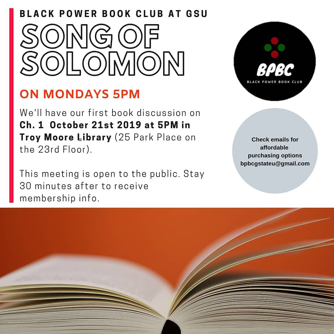 Join Black Power Book Club TODAY!  5PM Troy Moore Library   We're discussing Song of Solomon Ch. 1  Bring your favorite quote!  Bring a question for the club to answer!   Still come if you end up not getting a chance to read!