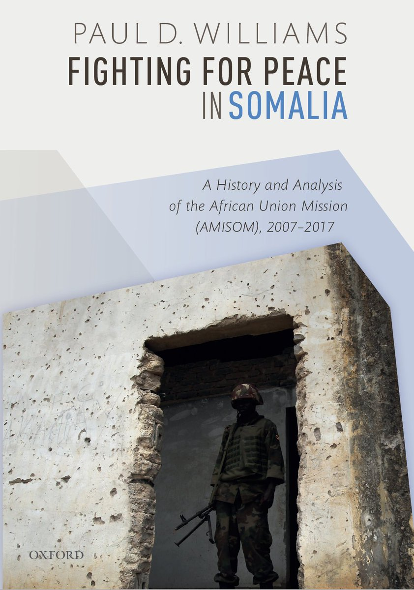 """I'm very pleased that my book about the African Union Mission in #Somalia🇸🇴, """"Fighting for Peace in Somalia"""" will soon be available in paperback. #AMISOM @OUPAcademic  https://www.amazon.co.uk/Fighting-Peace-Somalia-Analysis-2007-2017/dp/0198851677/ref=tmm_pap_swatch_0?_encoding=UTF8&qid=&sr=…"""