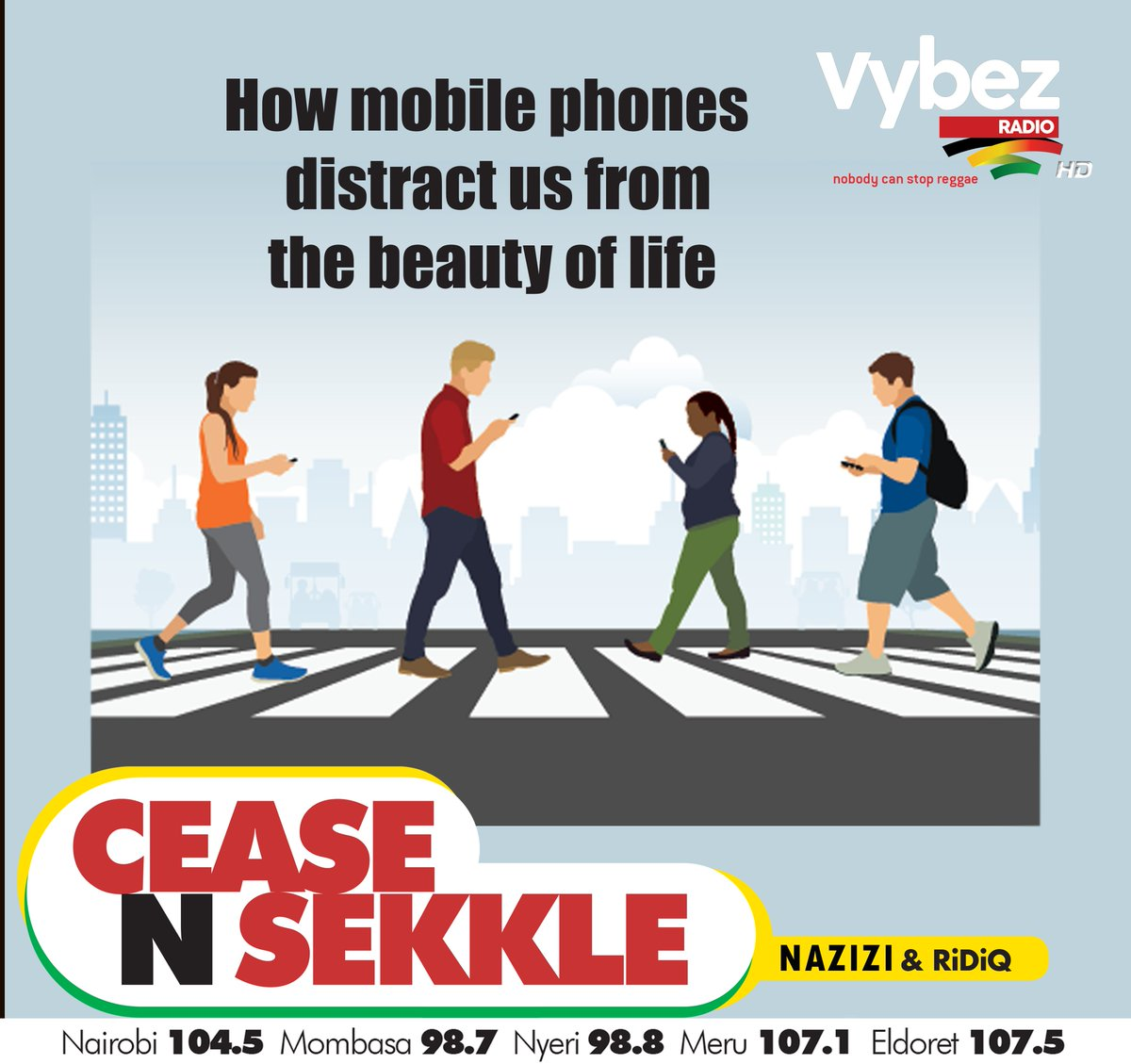 How mobile phones distract us from the beauty of life #CeaseNSekkle @NaziziHirji @RiDiQKingShatta