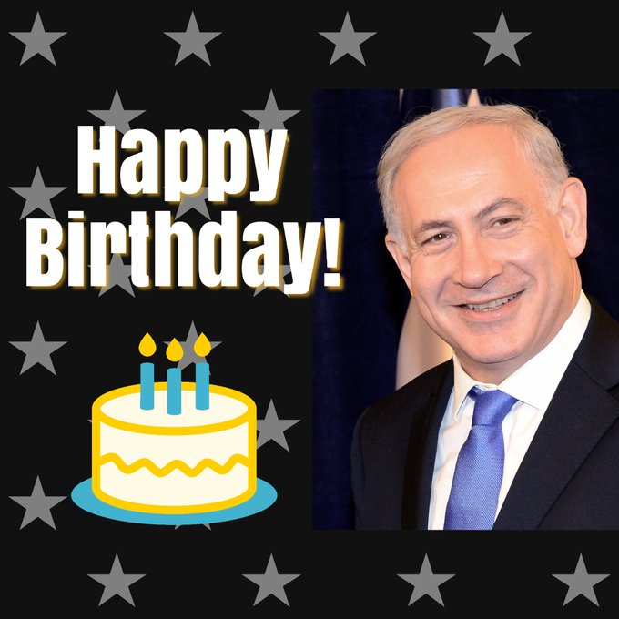 Happy birthday to Prime Minister Benjamin Netanyahu who turned 70 today