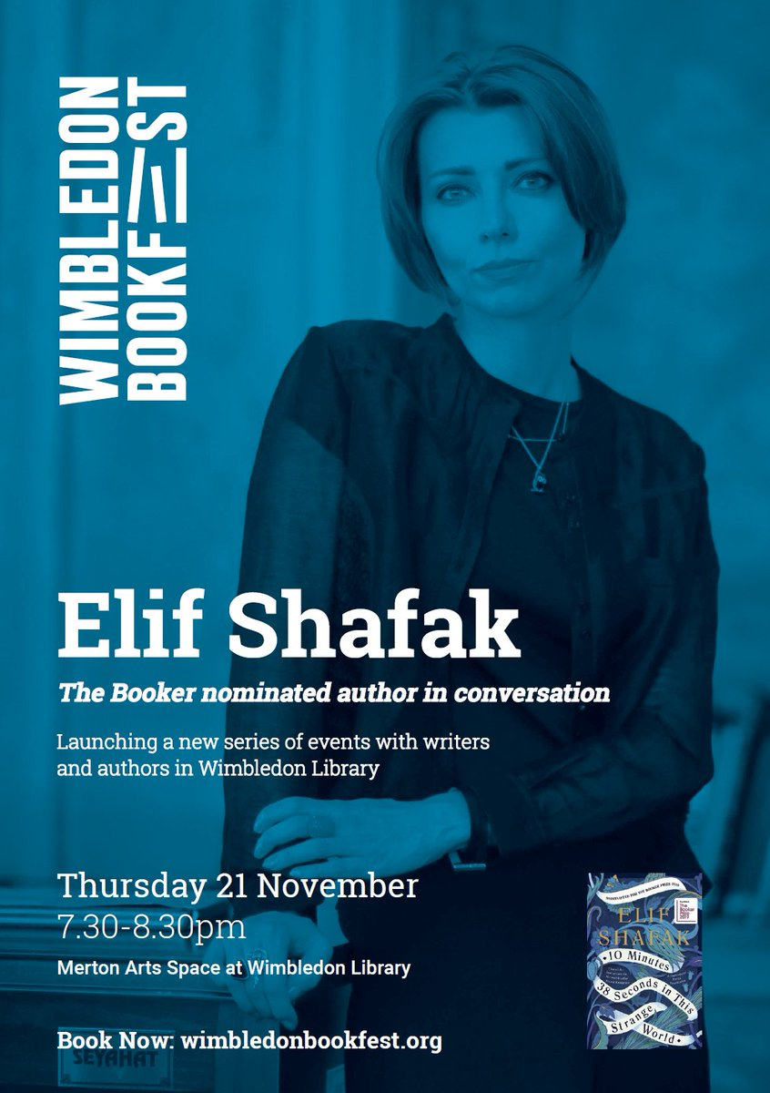 The Booker Prize shortlisted author @Elif_Safak will be discussing her new novel 10 Minutes 38 Seconds in this Strange World, with @Wimbookfest at Merton Arts Space #Wimbledon, Thursday 21 November, 7.30-8.30pm. Book your tickets here ow.ly/mwuy50wQbfg @lovewimbledon