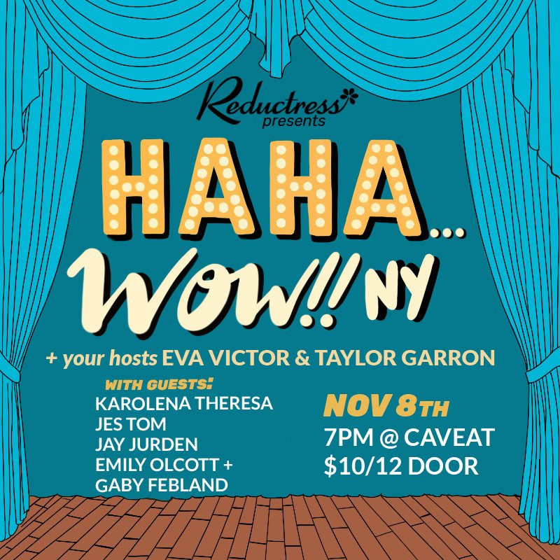 The next #HahaWowNY is November 8th with your hosts @evaandheriud and @casualafro - get tix: reductr.es/2W2TdYU