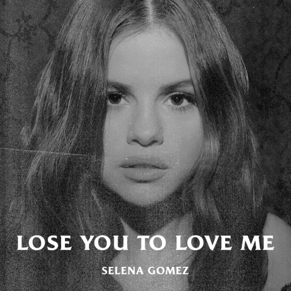 Selena Gomez Lose You to Love Me Lyrics