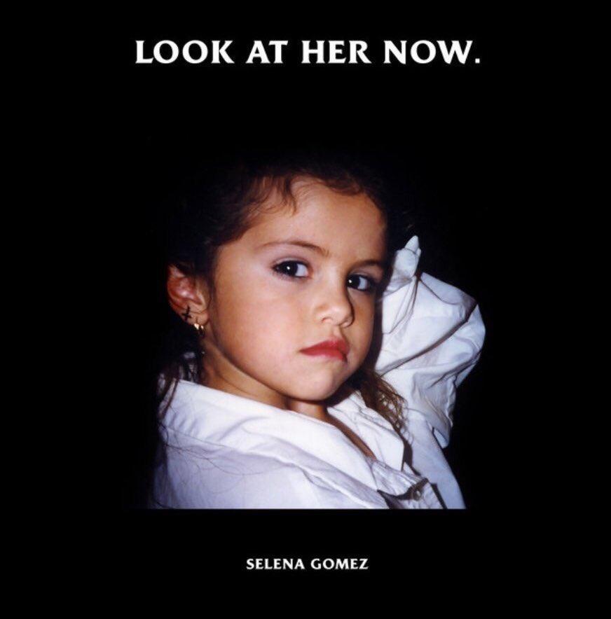 Selena Gomez Look At Her Now Lyrics