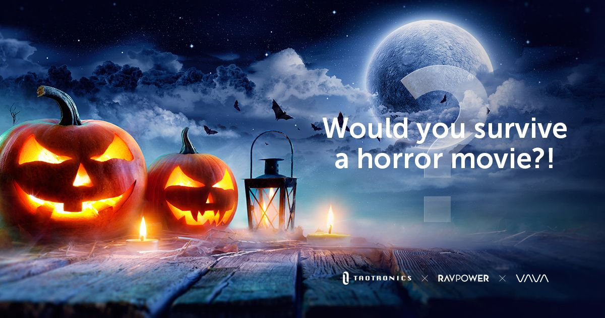 Happy Halloween!Would you survive a horror movie?🤔  Take our quiz and you could win 1 of 8 our incredible prizes!     - Follow @RAVPower @TaoTronics and @letsvava     - RT this tweet     - Take this quiz and reply with a scree shot of your result 👉https://t.co/2UN5LW8RUL https://t.co/KDsQek1rhu