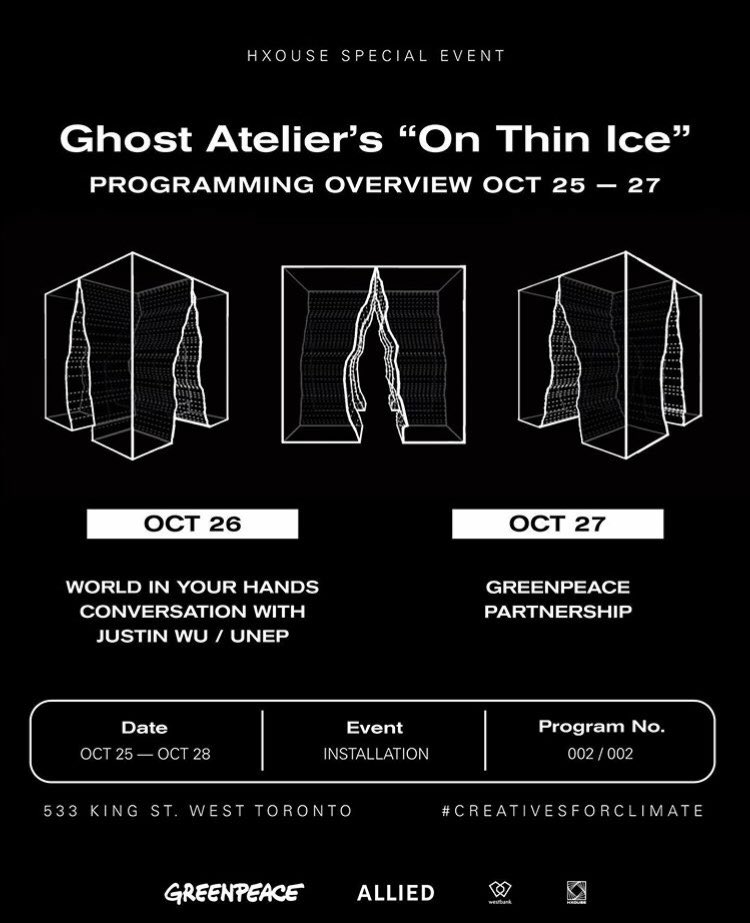 """WE ARE PLEASED TO ANNOUNCE OUR SECOND WEEKEND OF GHOST ATELIERS """"ON THIN ICE"""" OPEN TO THE PUBLIC PRESENTED BY WESTBANK ALLIED & HXOUSE"""