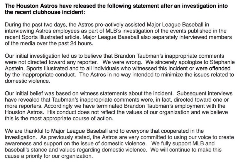 """In a statement announcing the firing of Brandon Taubman, the Astros admitted their initial accounting of the incident in the clubhouse was incorrect — """"We were wrong,"""" it says — and offered an apology to @stephapstein, the reporter who first wrote about it."""