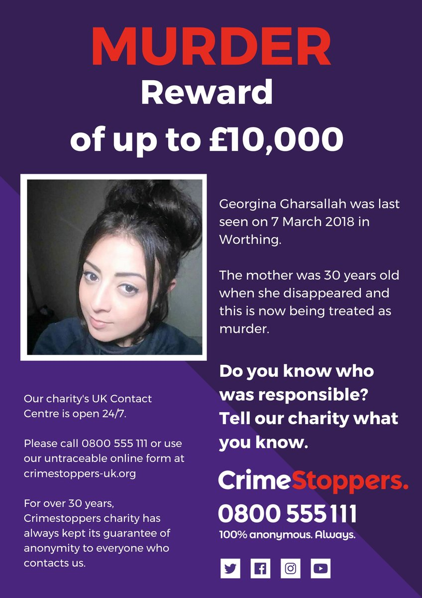 30-year-old mother-of-two Georgina Gharsallah was last seen in #Worthing during March last year. Her disappearance is now being treated as murder & were offering a reward of up to £10k for info, which you can give to us 100% anonymously - guaranteed: bit.ly/2JkqlGo.