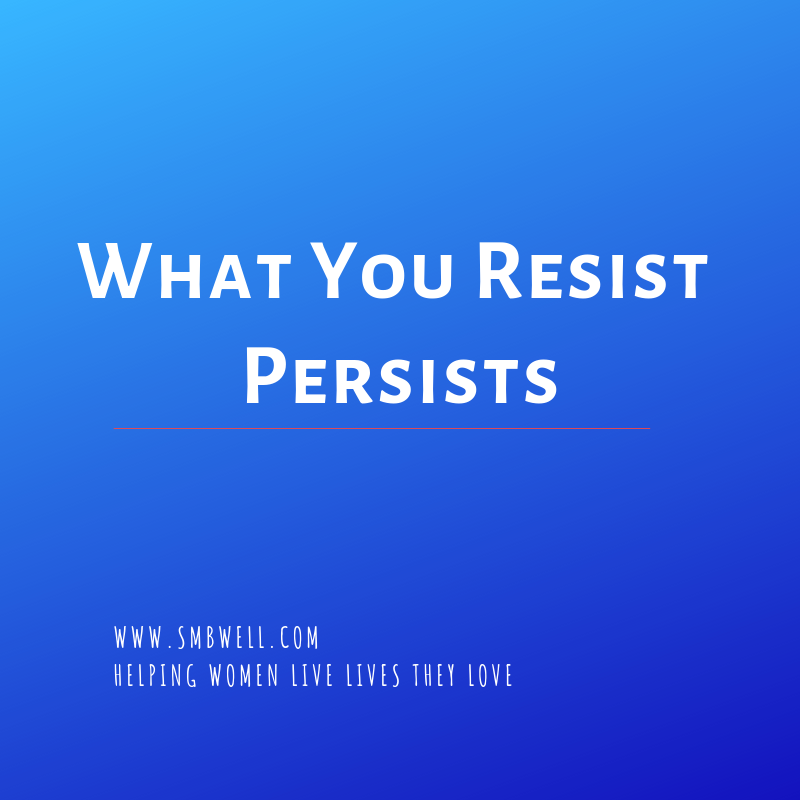 What You Resist Persists http://ow.ly/nV2E50wOVeT #lifecoaching #feelthefeels #anxiety #anxietytools #warriorwellness #wellness #cleanliving