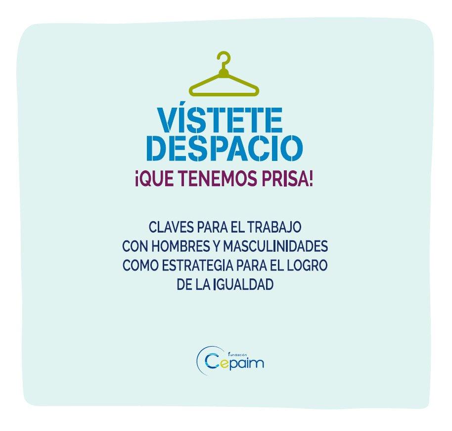 """Fundación Cepaim on Twitter: """"Vístete despacio ¡que tenemos prisa!  #BibliotecaCepaim Experiencia de Cepaim que desde 2013 ha iniciado un  trabajo estratégico en materia de #igualdad que incluye el trabajo en torno  al"""