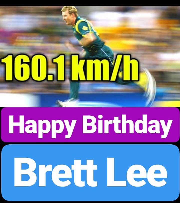 Happy Birthday  Brett Lee One of the Fastest Cricket bowlers in World