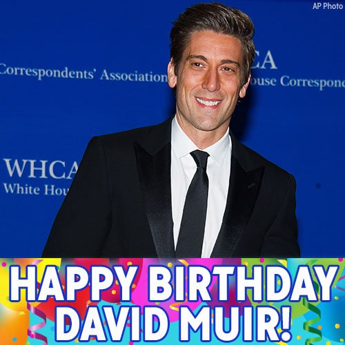 Happy Birthday to ABC World News Tonight anchor David Muir!