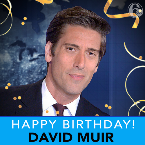Today we are wishing a very happy birthday to World News Tonight anchor David Muir!