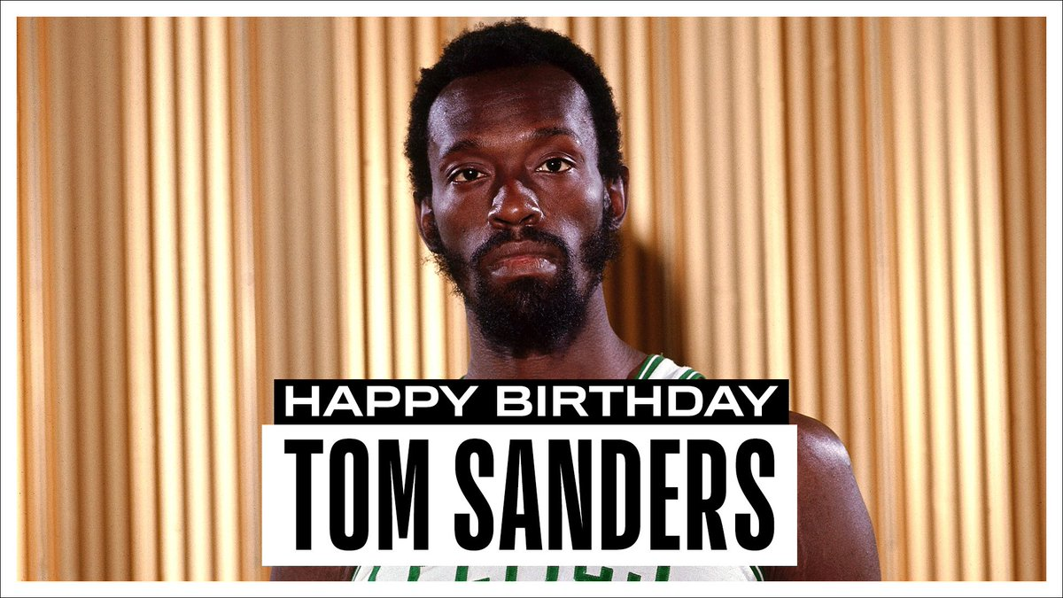 "Join us in wishing a Happy 81st Birthday to 8x NBA Champion with the @celtics & @Hoophall inductee, Tom ""Satch"" Sanders! #NBABDAY"