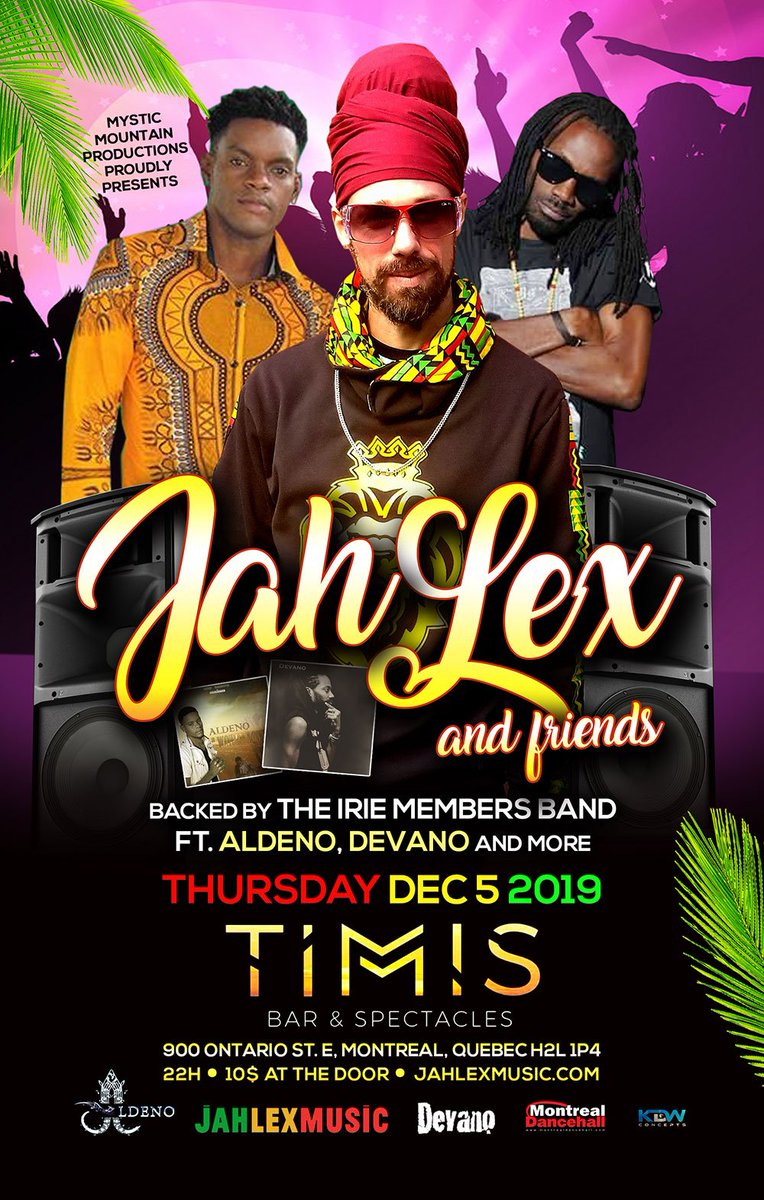 Jah Lex On Twitter Montreal We Deya December 5th 10pm Timis 900 Ontario East Montreal Canada