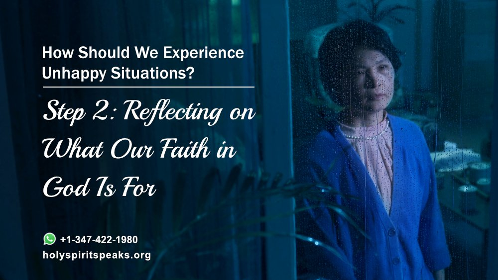 Faith Guide How Should We Experience Unhappy Situations? Step 2: Reflecting on What Our Faith in God Is For #AlmightyGod #Jesus #Christ #truth #GodsWord #pray #faith #WorshipGod   https://www. facebook.com/godfootstepsen /photos/a.664287053660294/2639216562833990/   … <br>http://pic.twitter.com/fNB6lH96Oa