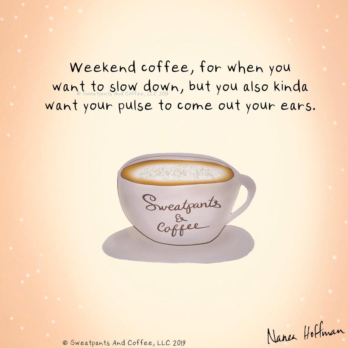 sweatpants coffee on happy saturday coffee