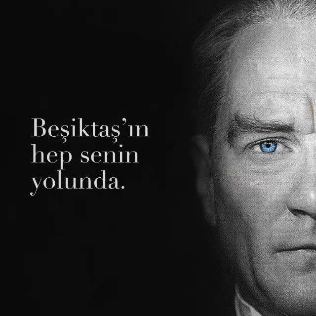 Kalmasın gözlerin arkada, Beşiktaşın hep senin yolunda 🙏 Özlem, saygı, sevgi, rahmet ve minnetle... 🇹🇷 Mustafa Kemal Atatürk 🇹🇷 #İlelebetİzindeyiz ∞