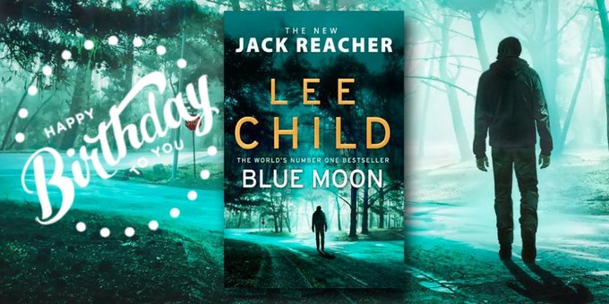 Happy Birthday to Lee Child AND to Jack Reacher!  Blue Moon published today