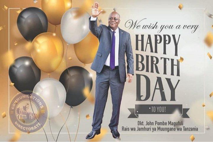 Happy birthday Mr.President Hon, Dr. John Pombe Magufuli