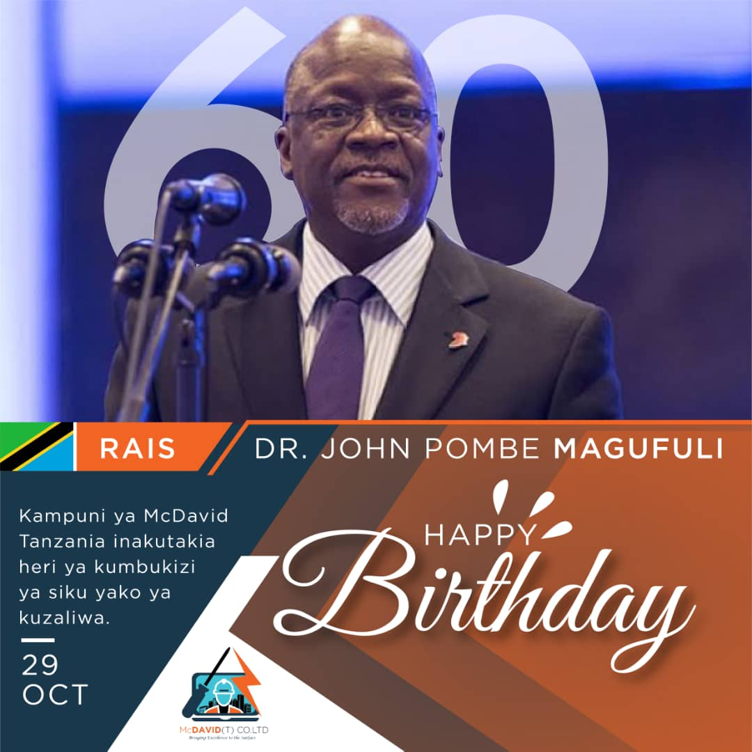 Happy birthday to you Dr.John P Magufuli