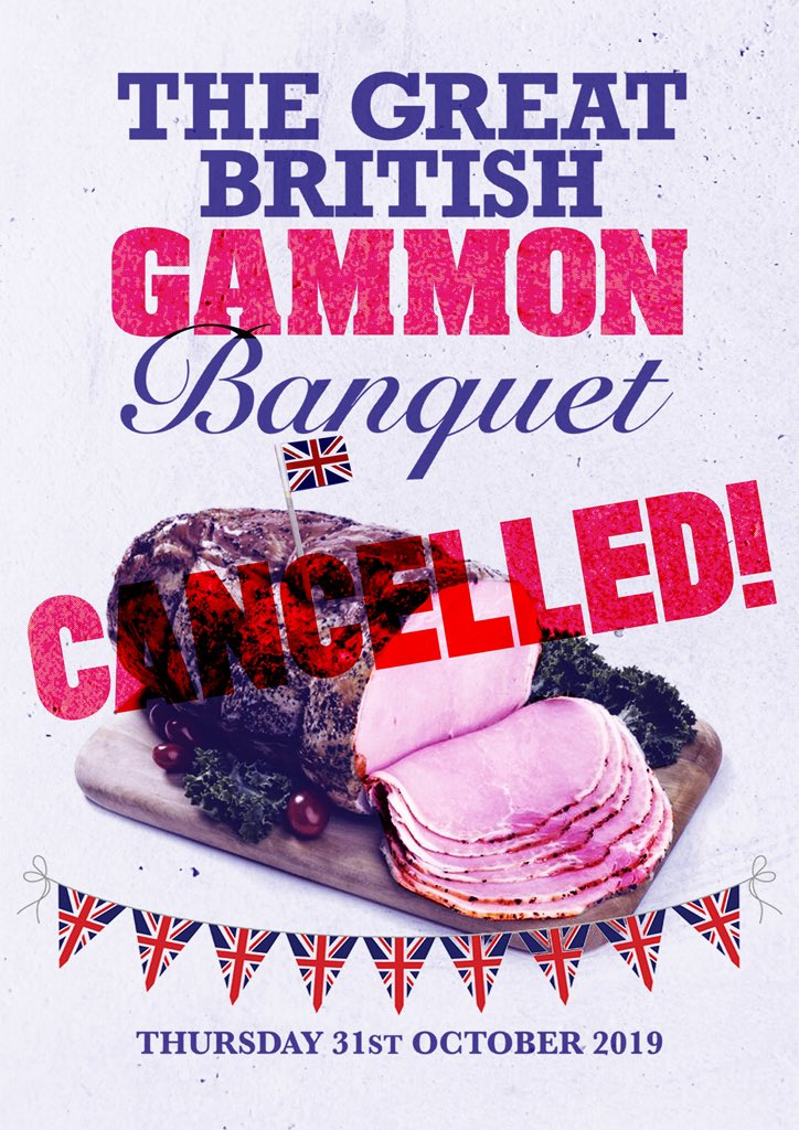 The Great British Gammon Banquet has been cancelled... *sad face* #BrexitDay