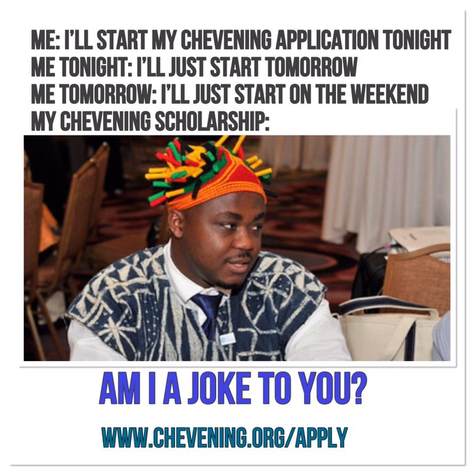 We couldnt help but chuckle when we saw this meme by Chevening Alumnus @RaymondYurika 😂 Take it from someone who has been through the process and submit your Chevening Scholarship application before 12:00 GMT (midday) on Tuesday, 5 November. chevening.org/apply