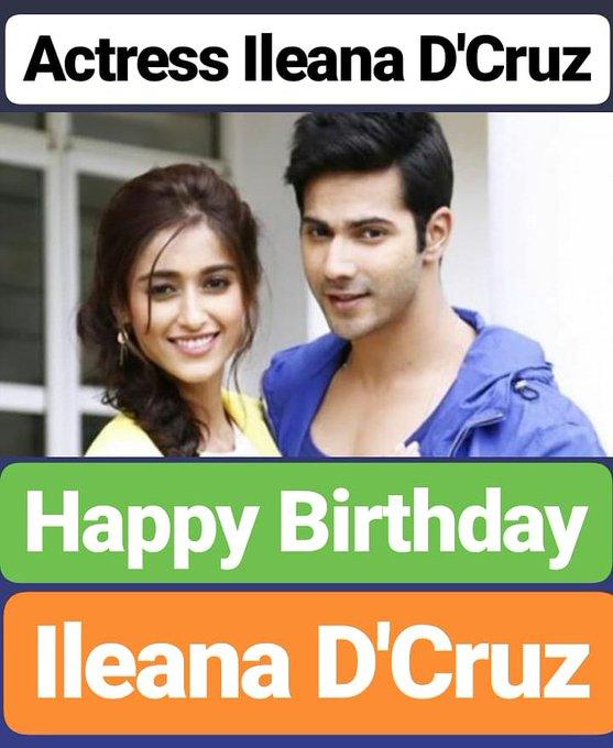 Happy Birthday  Ileana D\Cruz