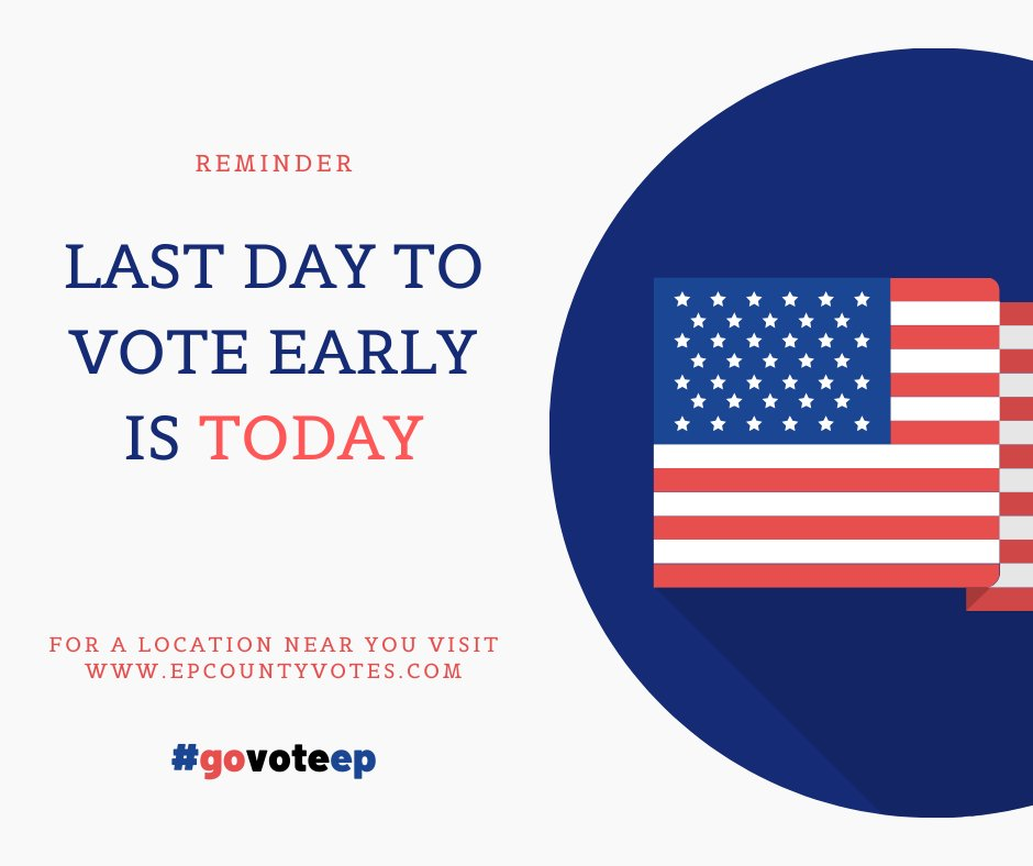 ATTENTION EL PASO! Early voting ends today. Find your nearest early voting location below and vote before Election Day! #GoVoteEP epcountyvotes.com/quick_links/ea…