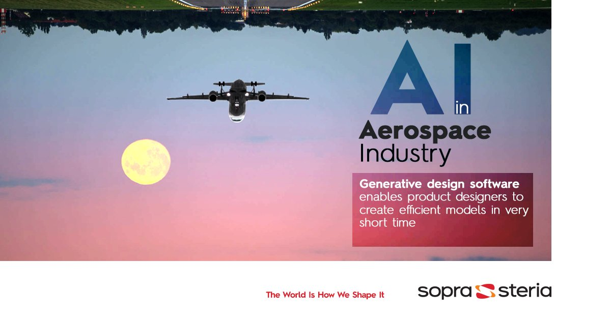 Sopra Steria India On Twitter Implementation Of Ai In Aerospace Engineering Has Been Allowing Businesses To Develop Sustainable Aircraft Components While Aerospaceindustry Takes Its Digital Flight We Help To Shape Its Pathway