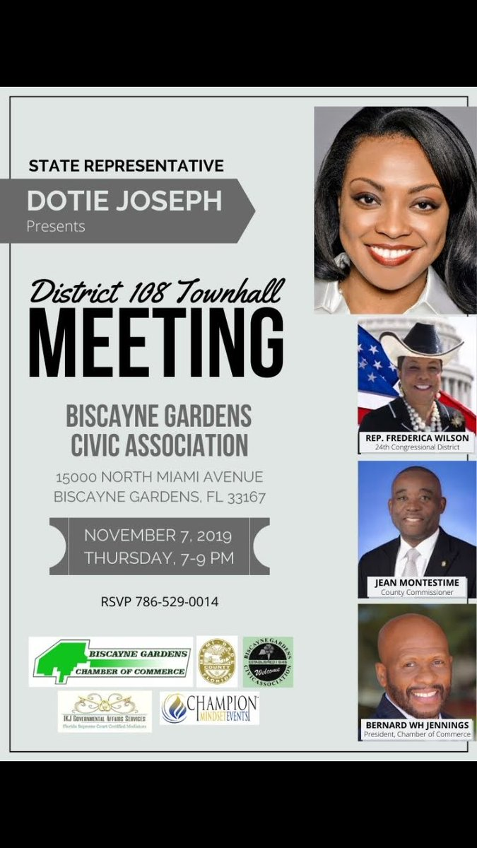 Join State Representative Dotie Joseph, Miami-Dade County Commissioner Jean Monestime, a representative from Congresswoman Frederica Wilson's Office, & Biscayne Gardens Chamber President Bernard Wh Jennings for a Town Hall for Legislative Update. RSVP to 786-529-0014 #TeamDotie