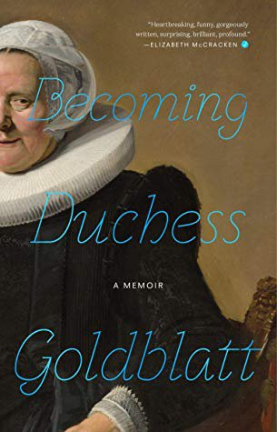 "Her memoirs come out next year.  ""Becoming Duchess Goldblatt"""