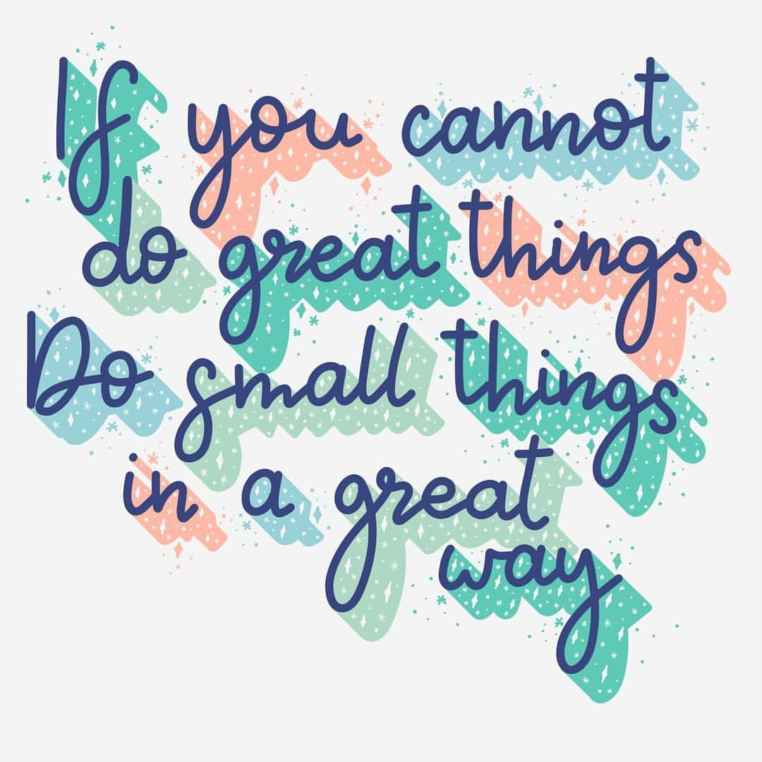 If you cannot do great things, do small things in a great way ✨ Image: @aletterintime