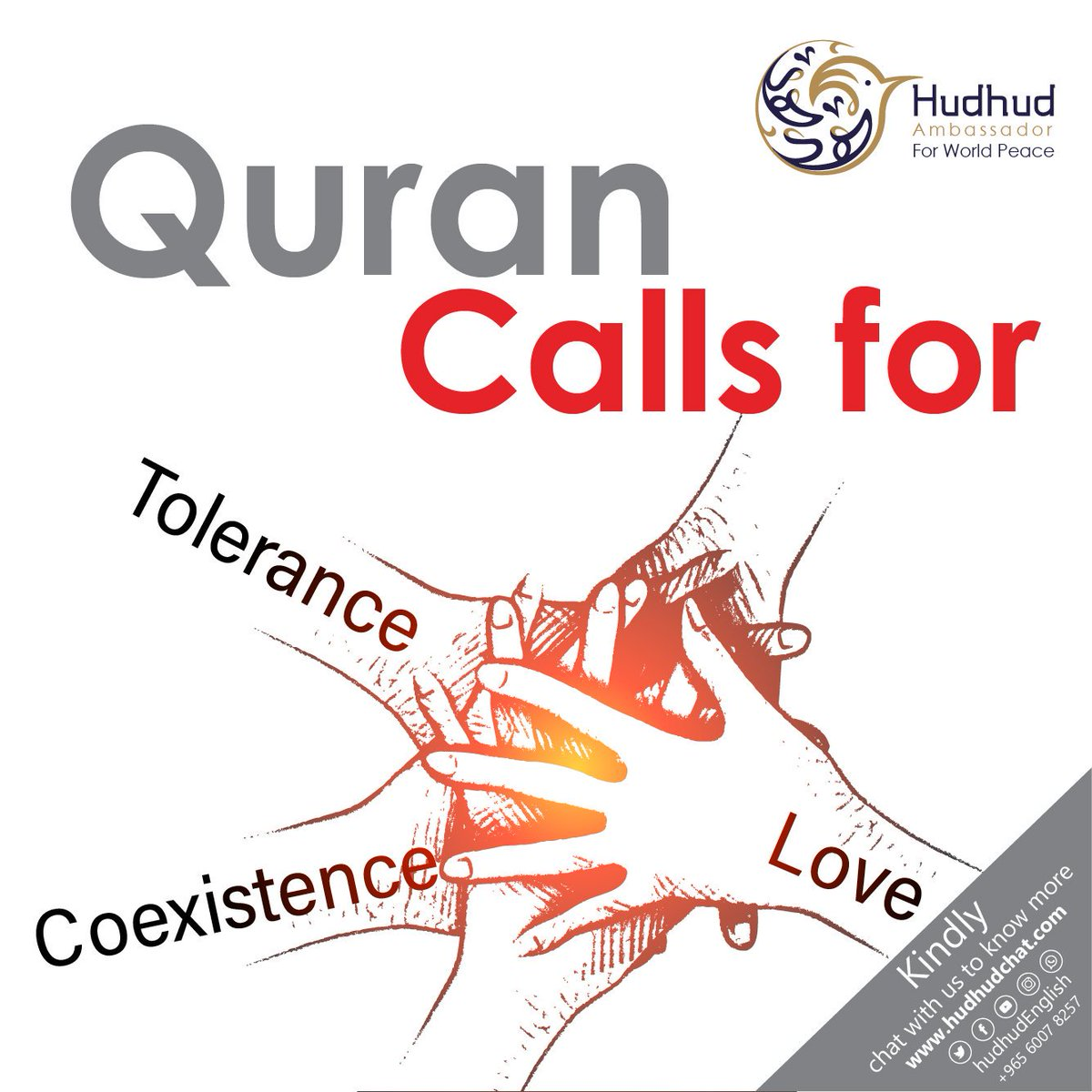 #Quran Calls for #Love, #Tolerance and #Coexistence.  Kindly, chat with us to know more at:  https:// chat.hudhud.info      #Hudhudchat #FelizMiercoles<br>http://pic.twitter.com/HRS7G9nSs5