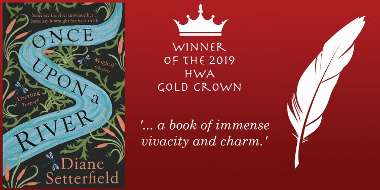 The winner of the #HWA Gold Crown Award for 2019 is @DianeSetterfie1 for Once Upon a River, a book of immense vivacity and charm. Huge congratulations, Diane and @TransworldBooks! #HWACrowns #HWACrowns2019 #histfic