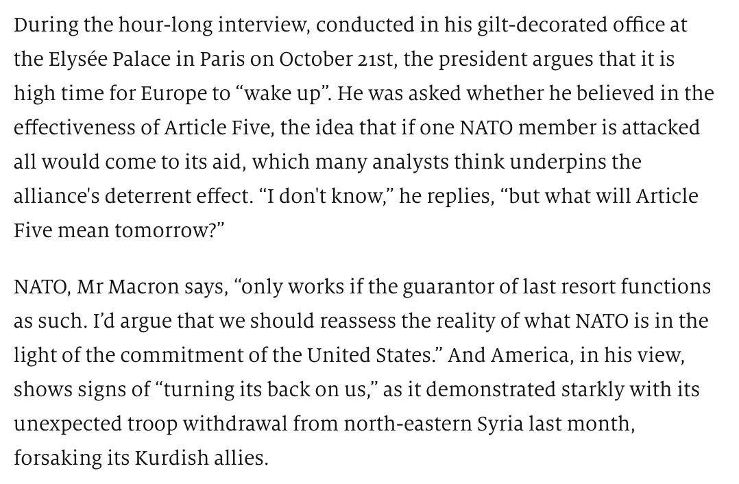 "Emmanuel Macron to @TheEconomist. ""What we are currently experiencing is the brain death of NATO"". Does he believe in Article 4?  ""I don't know,"" he replies, ""but what will Article Five mean tomorrow?"""