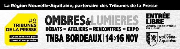 Initiée par la @NvelleAquitaine , la 9ème édition des @tribunespresse se déroulera à Bordeaux du 14 au 16 novembre 2019. Elle aura pour thème « Ombres & Lumières, les deux visages du monde ». Programme complet et inscriptions grand public obligatoire sur https://t.co/fLMlHVzyyZ