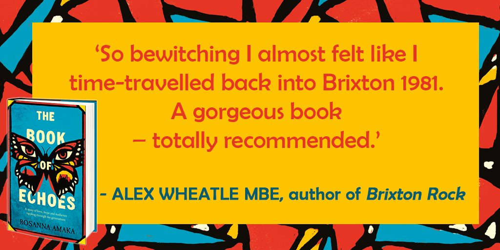 Here's what author Alex Wheatle (aka @brixtonbard) had to say about Rosanna Amaka's incredible debut. Rosanna began writing #BookofEchoes twenty years ago, to give a voice to the Brixton community she grew up in. Her stunning novel is out in February 🦋