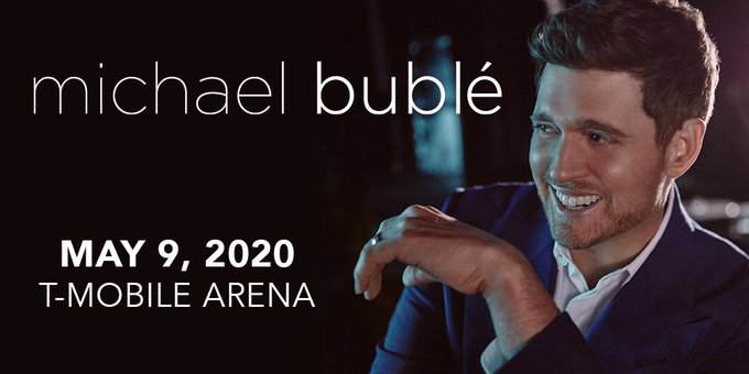 Michael Buble T Mobile Arena May 9 2020 Vegas Message Board