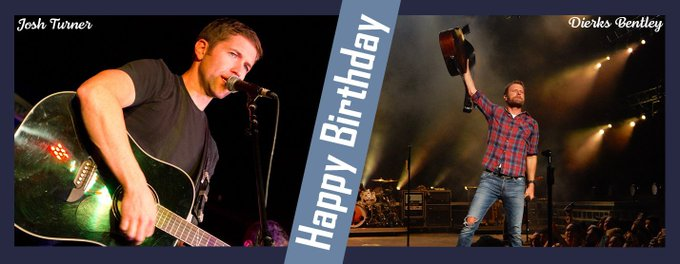 We want to wish Josh Turner and Dierks Bentley a very happy birthday!
