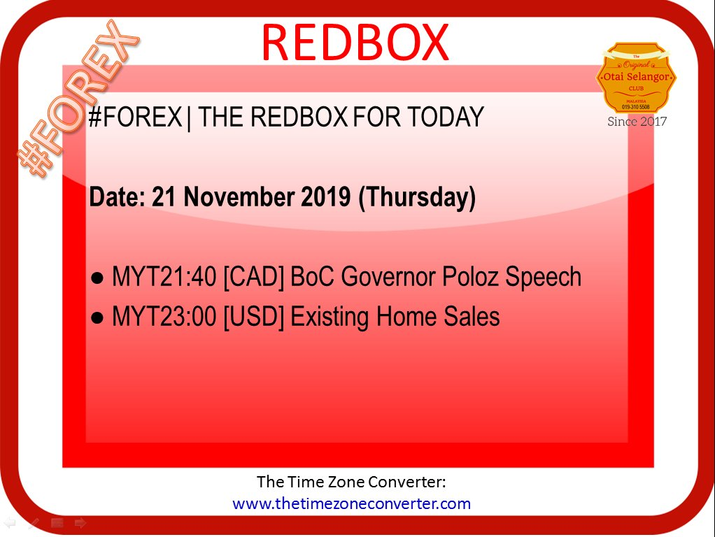 #FOREX | THE REDBOX FOR TODAY  Date: 21 November 2019 (Thursday)  ● MYT21:40 [CAD] BoC Governor Poloz Speech ● MYT23:00 [USD] Existing Home Sales  The Time Zone Converter: www.thetimezoneconverter.com