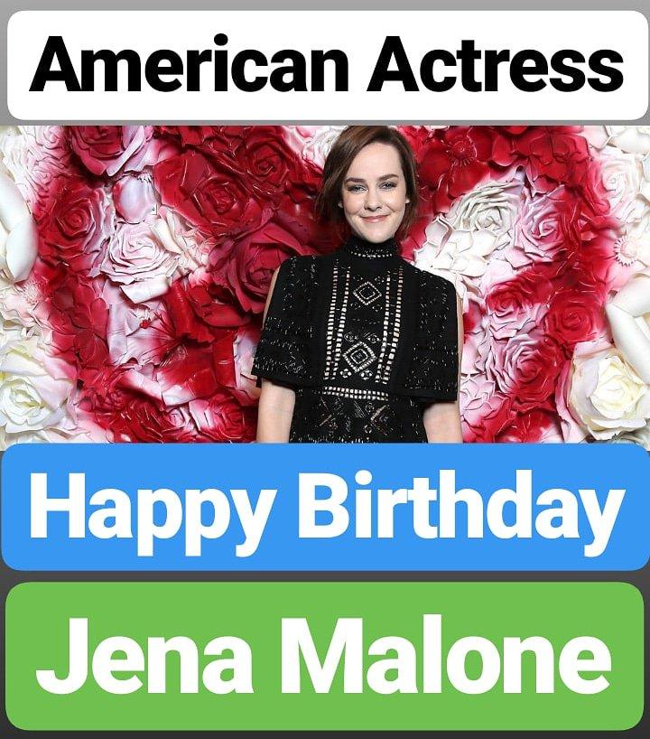 Happy Birthday  Jena Malone American Actress