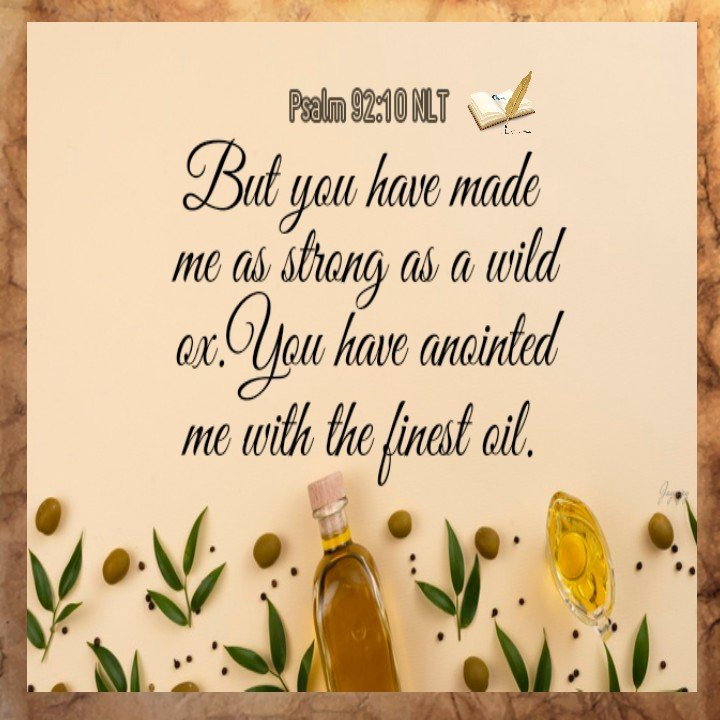 """Joycyjoy on Twitter: """"📖Psalm 92:10 NLT But you have made me as strong as a  wild ox. You have anointed me with the finest oil.… """""""