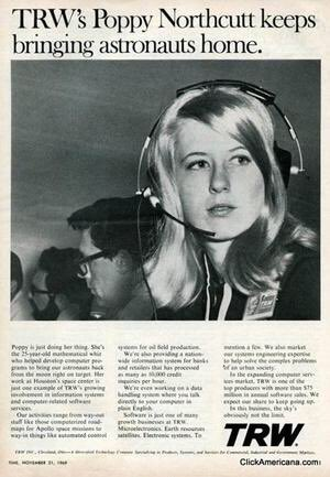 November 21, 1969: During the flight of Apollo 12, aerospace and defense contractor TRW publishes this ad in national magazines featuring mathematician Poppy Northcutt. It is the first time TRW chose to use an employee in one of their ads.